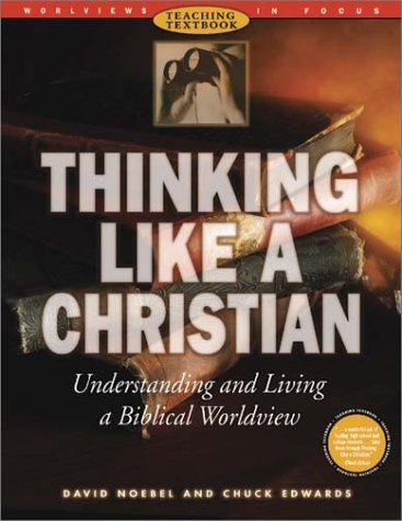 Thinking Like a Christian: Understanding and Living a Biblical Worldview [With CDROM] 9780805438956
