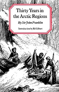 Thirty Years in the Arctic Regions 9780803268678