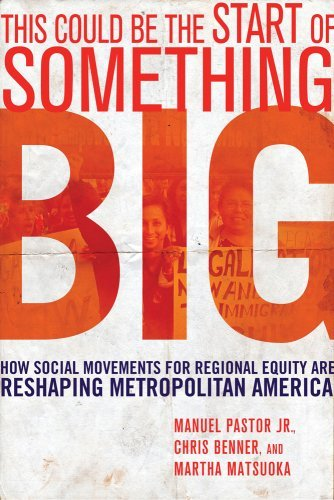 This Could Be the Start of Something Big: How Social Movements for Regional Equity Are Reshaping Metropolitan America 9780801447211