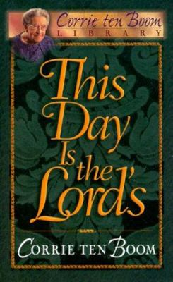 This Day Is the Lord's - Ten Boom, Corrie