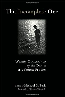 This Incomplete One: Words Occasioned by the Death of a Young Person 9780802822277