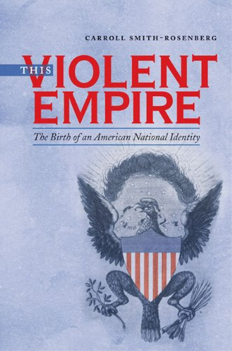 This Violent Empire: The Birth of an American National Identity 9780807832967