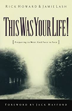 This Was Your Life!: Preparing to Meet God Face to Face 9780800792596
