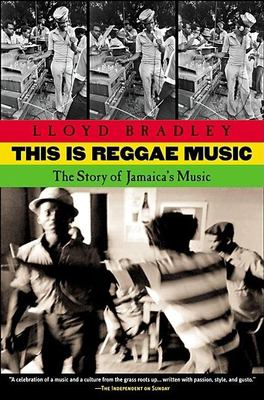 This is Reggae Music: The Story of Jamaica's Music 9780802138286
