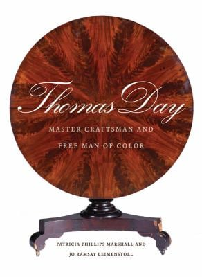 Thomas Day: Master Craftsman and Free Man of Color 9780807833414