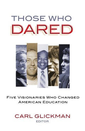 Those Who Dared: Five Visionaries Who Changed American Education 9780807749166