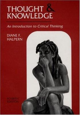 Thought and Knowledge: An Introduction to Critical Thinking, 4th Edition 9780805839661