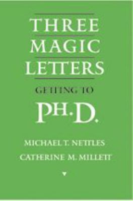 Three Magic Letters: Getting to PH.D. 9780801882326