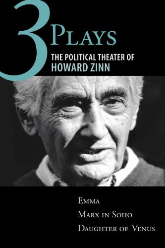 Three Plays: The Political Theater of Howard Zinn: Emma/Marx in Soho/Daughter of Venus 9780807073261