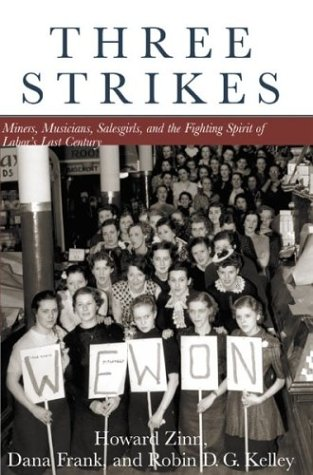 Three Strikes: Miners, Musicians, Salesgirls, and the Fighting Spirit of Labor's Last Century 9780807050132
