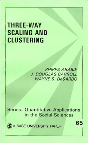 Three Way Scaling: A Guide to Multidimensional Scaling and Clustering 9780803930681