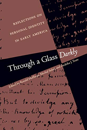Through a Glass Darkly: Reflections on Personal Identity in Early America 9780807846445