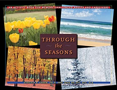 Through the Seasons: An Activity Book for Memory-Challenged Adults and Caregivers 9780801888441