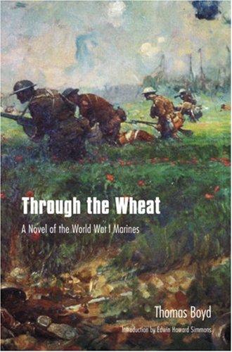 Through the Wheat: A Novel of the World War I Marines 9780803261686