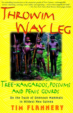 Throwim Way Leg: Tree-Kangaroos, Possums, and Penis Gourds 9780802136657
