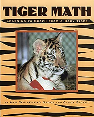 Tiger Math: Learning to Graph from a Baby Tiger 9780805071610