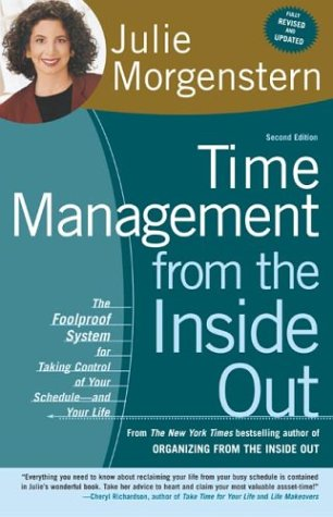 Time Management from the Inside Out: The Foolproof System for Taking Control of Your Schedule-And Your Life 9780805075908