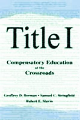 Title I: Compensatory Education at the Crossroads 9780805835502