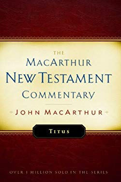 Titus MacArthur New Testament Commentary 9780802407580
