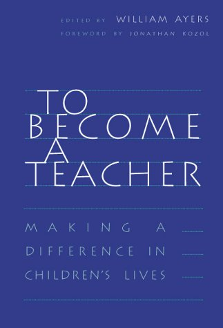 To Become a Teacher: Making a Difference in Children's Lives 9780807734551