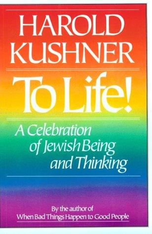 To Life!: A Celebration of Jewish Being and Thinking