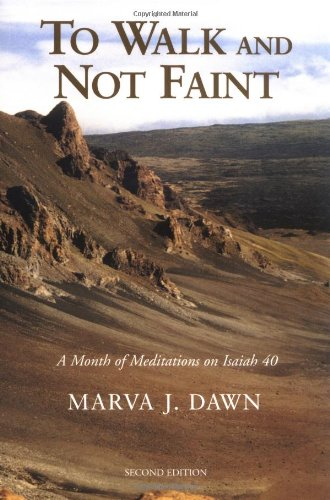 To Walk and Not Faint: A Month of Meditations on Isaiah 40 9780802842909