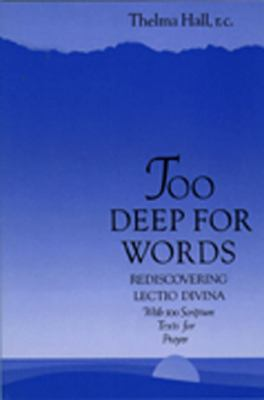 Too Deep for Words: Rediscovering Lectio Divina 9780809129591