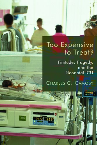 Too Expensive to Treat?: Finitude, Tragedy, and the Neonatal ICU 9780802865298