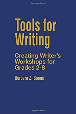 Tools for Writing: Creating Writer's Workshops for Grades 2-8 9780803964570