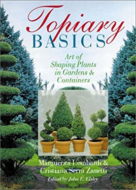 Topiary Basics: Art of Shaping Plants in Gardens & Containers 9780806941714