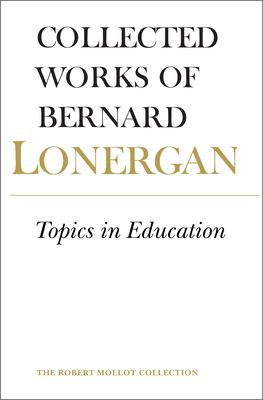 Topics in Education: The Cincinnati Lectures of 1959 on the Philosophy of Education, Volume 10 9780802034410