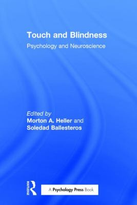 Touch and Blindness: Psychology and Neuroscience 9780805847260