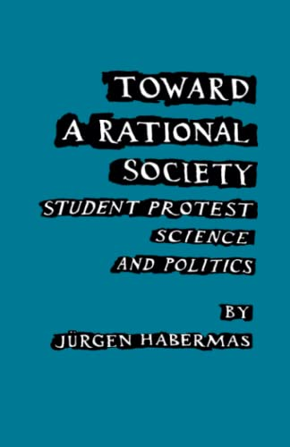 Toward a Rational Society: Student Protest, Science, and Politics 9780807041772