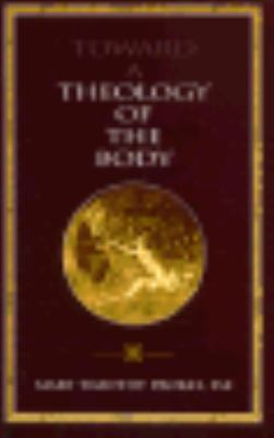 Toward a Theology of the Body 9780802843395