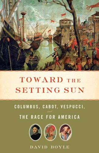 Toward the Setting Sun: Columbus, Cabot, Vespucci, and the Race for America 9780802716514