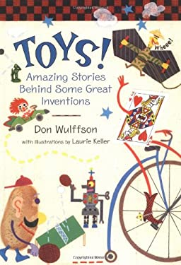 Toys!: Amazing Stories Behind Some Great Inventions 9780805061963