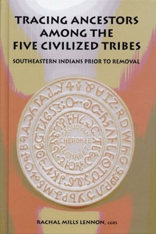Tracing Ancestors Among the Five Civilized Tribes 9780806316888