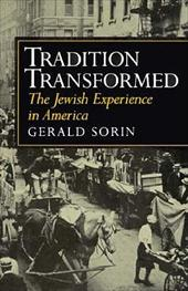 Tradition Transformed: The Jewish Experience in America 3223328