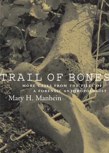 Trail of Bones: More Cases from the Files of a Forensic Anthropologist 9780807131046