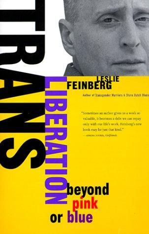 Trans Liberation: Beyond Pink or Blue 9780807079515