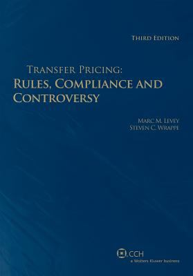 Transfer Pricing: Rules, Compliance and Controversy, 3rd Edition 9780808021667