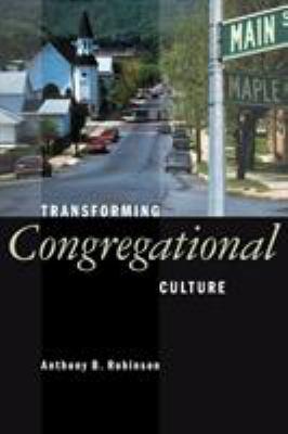Transforming Congregational Culture 9780802805188