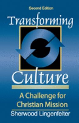 Transforming Culture: A Challenge for Christian Missions 9780801021787