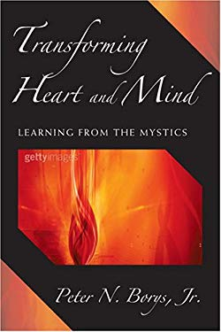 Transforming Heart and Mind: Learning from the Mystics 9780809143368