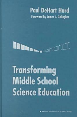 Transforming Middle School Science Education 9780807739235