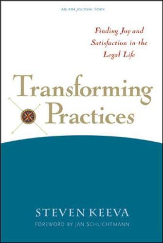 Transforming Practices: Finding Joy and Satisfaction in the Legal Life 9780809225088