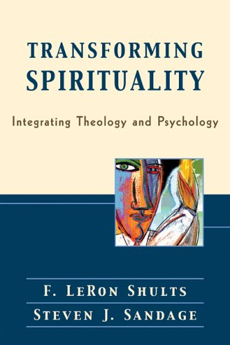 Transforming Spirituality: Integrating Theology and Psychology 9780801028236