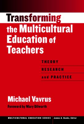Transforming the Multicultural Education of Teachers:: Theory, Research and Practice 9780807742617