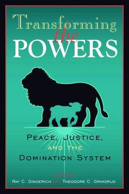 Transforming the Powers: Peace, Justice, and the Domination System 9780800638177