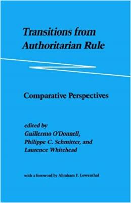 Transitions from Authoritarian Rule: Comparative Perspectives 9780801831928